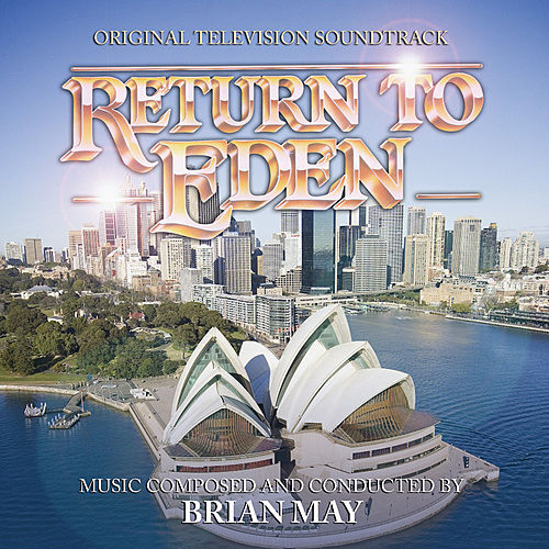Play & Download Return To Eden - Original Television Soundtrack by Brian May | Napster