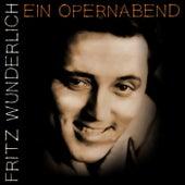 Play & Download Ein Opernabend by Fritz Wunderlich | Napster