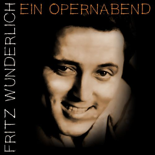 Play & Download Ein Opernabend by Fritz Wunderlich | Napster