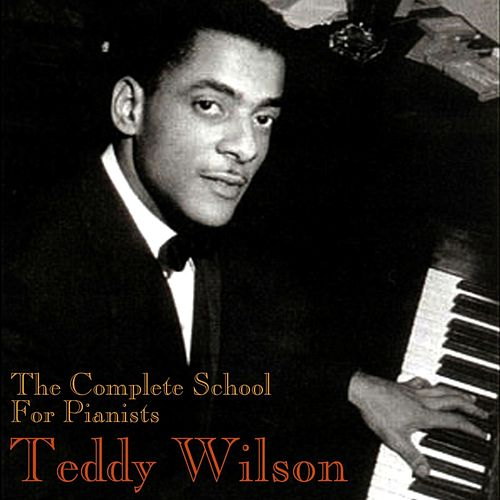 The Complete School For Pianists by Teddy Wilson