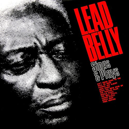 Play & Download Sings And Plays by Leadbelly | Napster