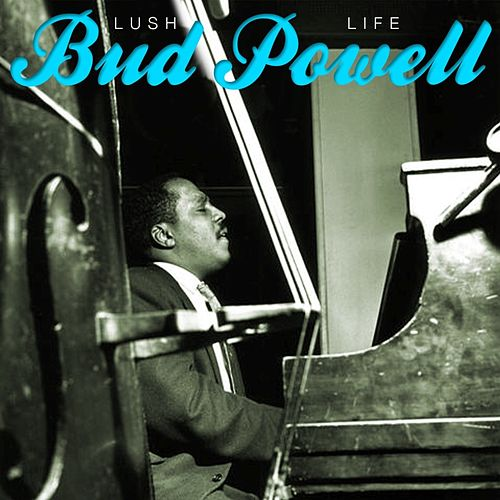 Play & Download Lush Life by Bud Powell | Napster
