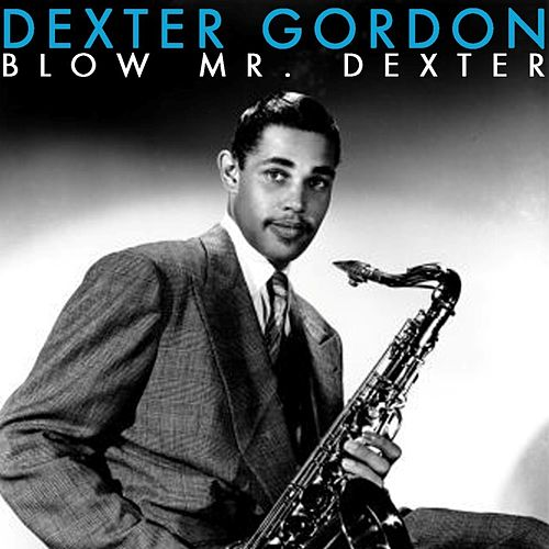 Blow Mr. Dexter by Dexter Gordon (1)
