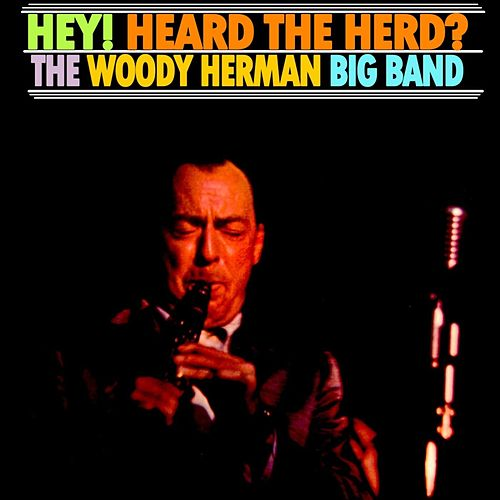 Play & Download Hey! Heard The Herd? by Woody Herman | Napster
