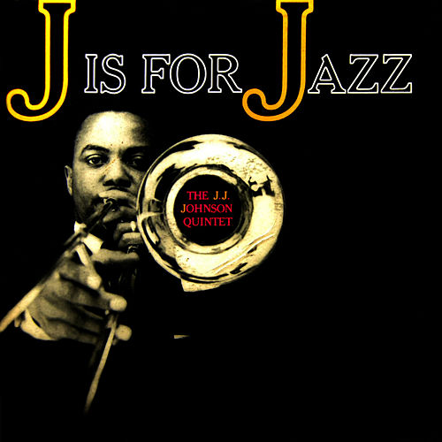 Play & Download J Is For Jazz by J.J. Johnson | Napster