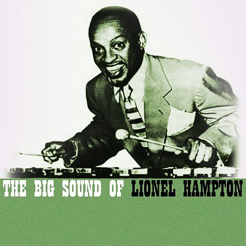 Play & Download The Big Sound Of Lionel Hampton by Lionel Hampton | Napster