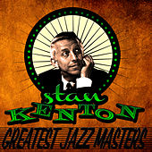 Play & Download Greatest Jazz Masters by Stan Kenton | Napster