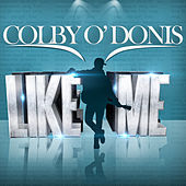 Play & Download Like Me - Single by Colby O'Donis | Napster
