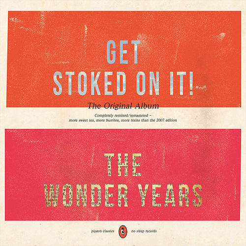 Get Stoked On It! (Remixed/Remastered) by The Wonder Years