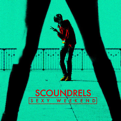 Play & Download Sexy Weekend EP by Scoundrels (1) | Napster