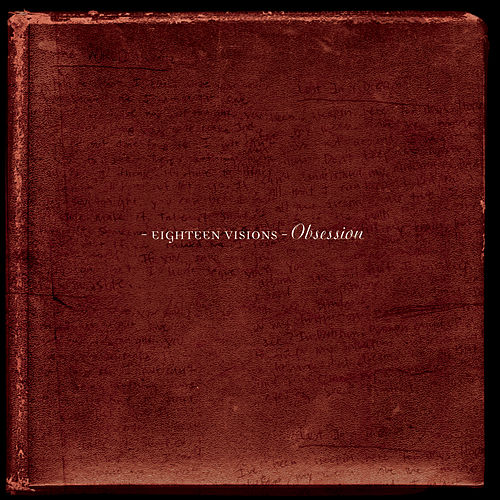 Obsession by Eighteen Visions