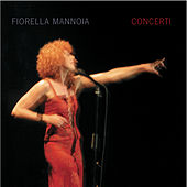 Play & Download Concerti by Fiorella Mannoia | Napster
