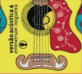 Versão Acústica Vol. 4 by Emmerson Nogueira