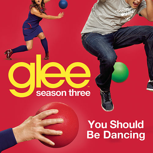 Play & Download You Should Be Dancing (Glee Cast Version) by Glee Cast | Napster