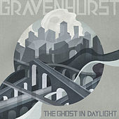 The Ghost In Daylight by Gravenhurst