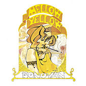 Play & Download Mellow Yellow by Donovan | Napster