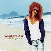 Play & Download Onda Tropicale by Fiorella Mannoia | Napster