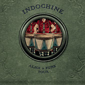 Play & Download Alice & June Tour by Indochine | Napster