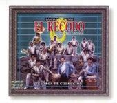 Tesoros De Coleccion - Banda Sinaloense El Recodo De Cruz Lizarraga by Banda El Recodo