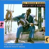 Walk like a Nubian by Ali Hassan Kuban