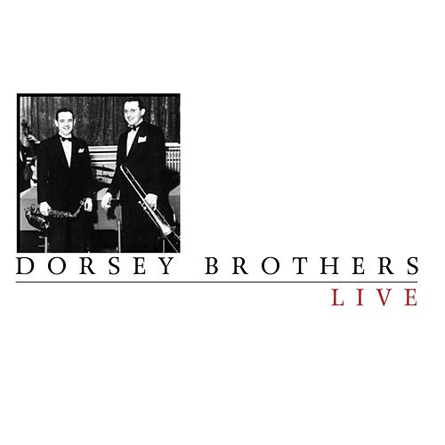 Play & Download Live by The Dorsey Brothers | Napster