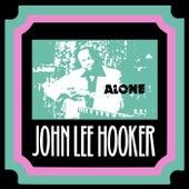 Alone by John Lee Hooker