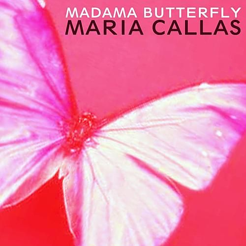 Play & Download Madama Butterfly by Maria Callas | Napster