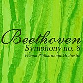 Play & Download Beethoven Symphony No. 8 by Vienna Philharmonic Orchestra   Napster
