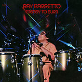 Play & Download Energy To Burn by Ray Barretto | Napster