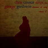 Play & Download Chris Connor Sings The George Gershwin Almanac Of Song (Volume 1) by Chris Connor | Napster