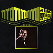 Tito, Tito, Tito by Tito Rodriguez
