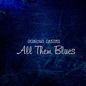Play & Download All Them Blues by Various Artists | Napster