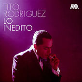 Play & Download Lo Inedito by Tito Rodriguez | Napster