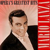 Play & Download Opera's Greatest Hits by Mario Lanza | Napster
