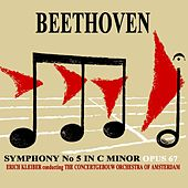 Play & Download Beethoven Symphony No.5 In C Minor by Concertgebouw Orchestra of Amsterdam | Napster