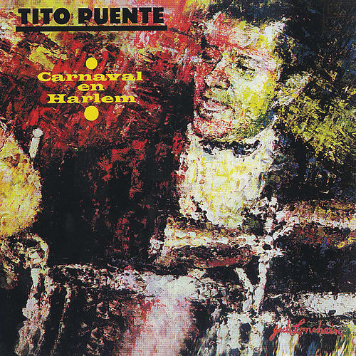 Play & Download Carnaval en Harlem (Fania Original Remastered) by Tito Puente | Napster