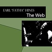 Play & Download The Web by Earl Fatha Hines | Napster