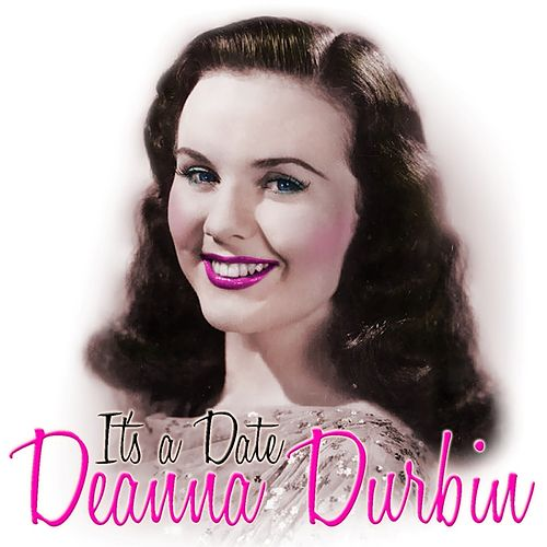 Play & Download It's A Date by Deanna Durbin | Napster