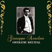 Play & Download Operatic Recital by Giuseppe Anselmi | Napster