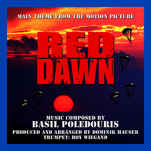 Play & Download Red Dawn - Theme from the Motion Picture (Basil Poledouris) by Dominik Hauser | Napster
