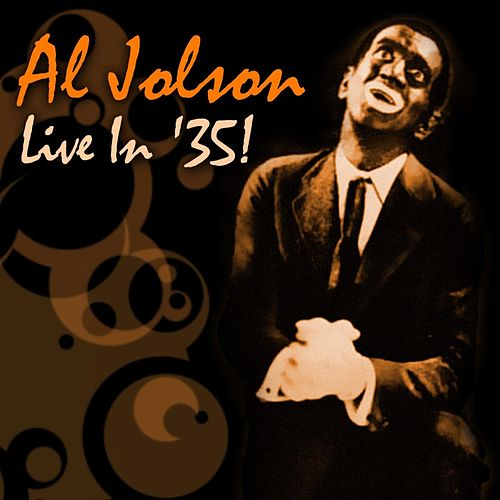 Play & Download Live In '35! by Al Jolson | Napster