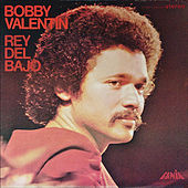 Play & Download Rey Del Bajo by Bobby Valentin | Napster