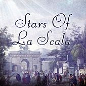 Play & Download Stars Of La Scala by Various Artists | Napster