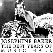 Play & Download The Best Years Of Music Hall by Josephine Baker | Napster