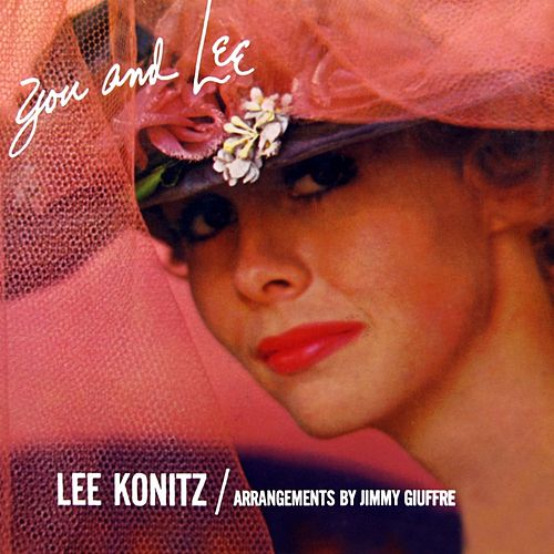Play & Download You And Lee by Lee Konitz | Napster