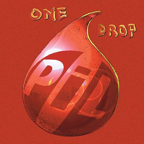Play & Download One Drop by Public Image Ltd. | Napster