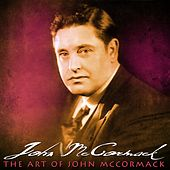 Play & Download The Art Of John McCormack by John McCormack | Napster