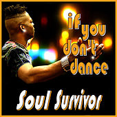 Play & Download If You Don't Dance by Soul Survivor | Napster