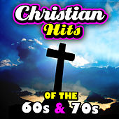 Play & Download Christian Hits Of The '60s & '70s by Various Artists | Napster