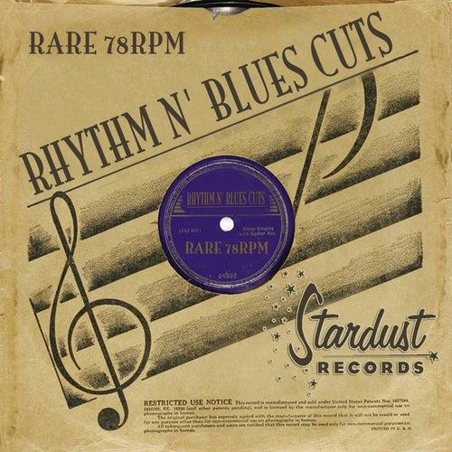 Rare 78 RPM Rhythm & Blues Cuts by Various Artists